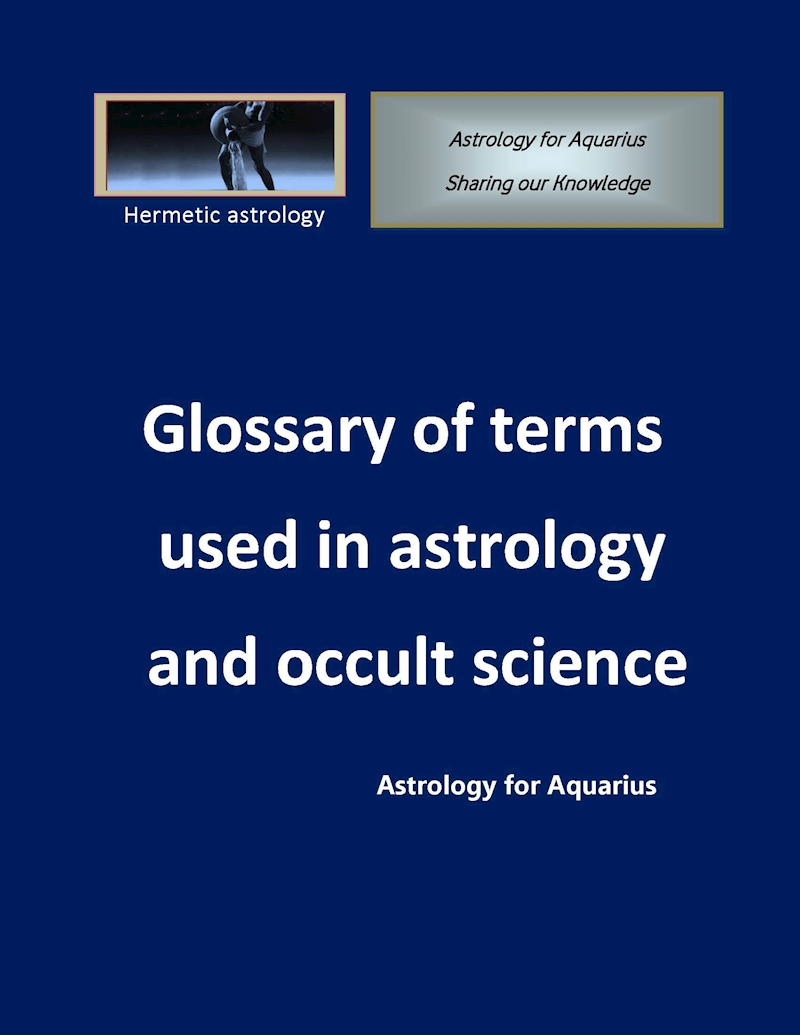 A glossary of terms used in astrology and occult science